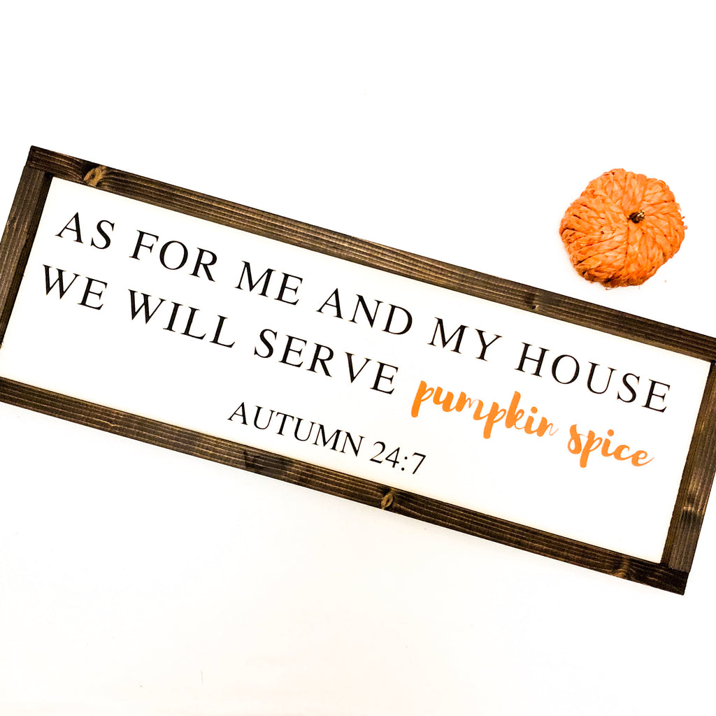 As for me and my house we will serve pumpkin spice