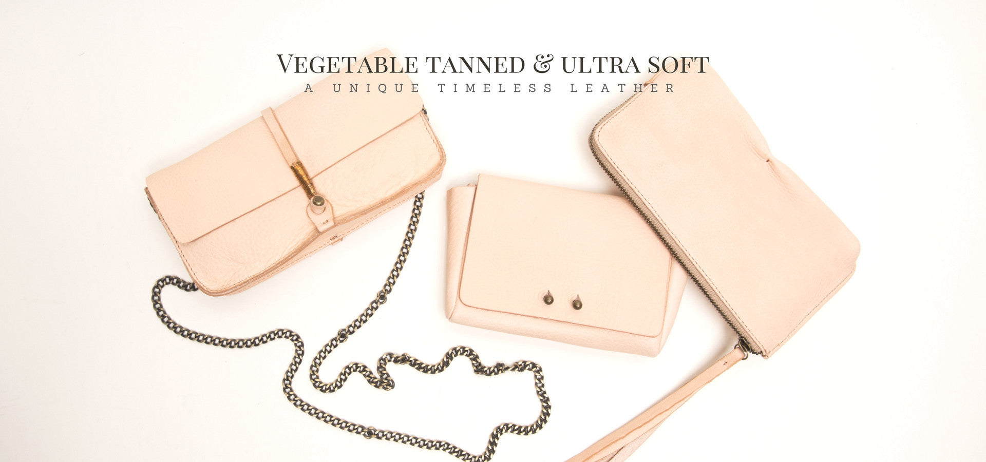 vegetable tanned and ultra soft