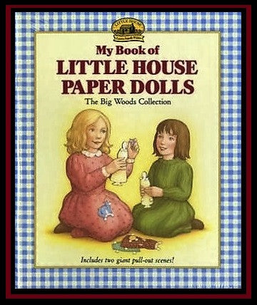 My Book of Little House Paper Dolls: The Big Woods Collection
