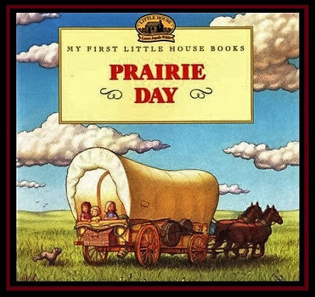 Prairie Day (My First Little House Books)