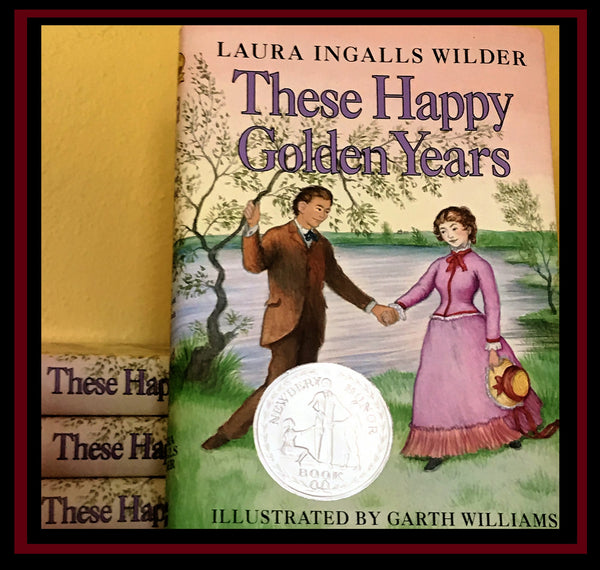 Hardback These Happy Golden Years by Laura Ingalls Wilder