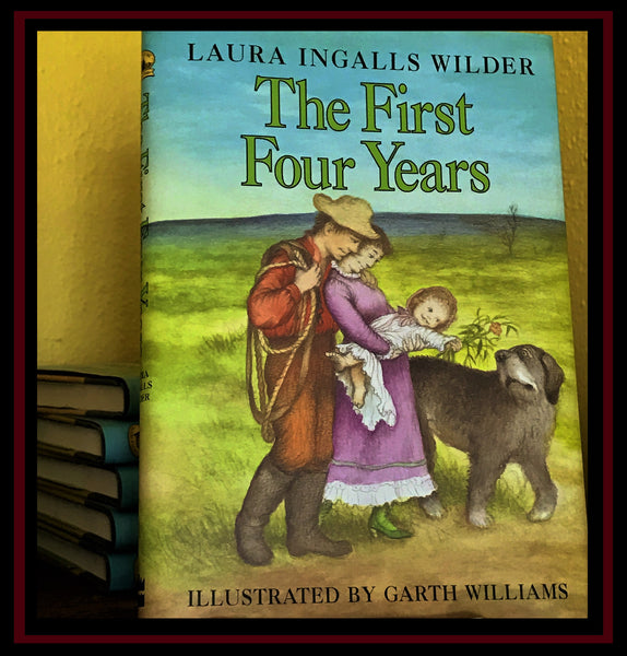 Hardback The First Four Years by Laura Ingalls Wilder