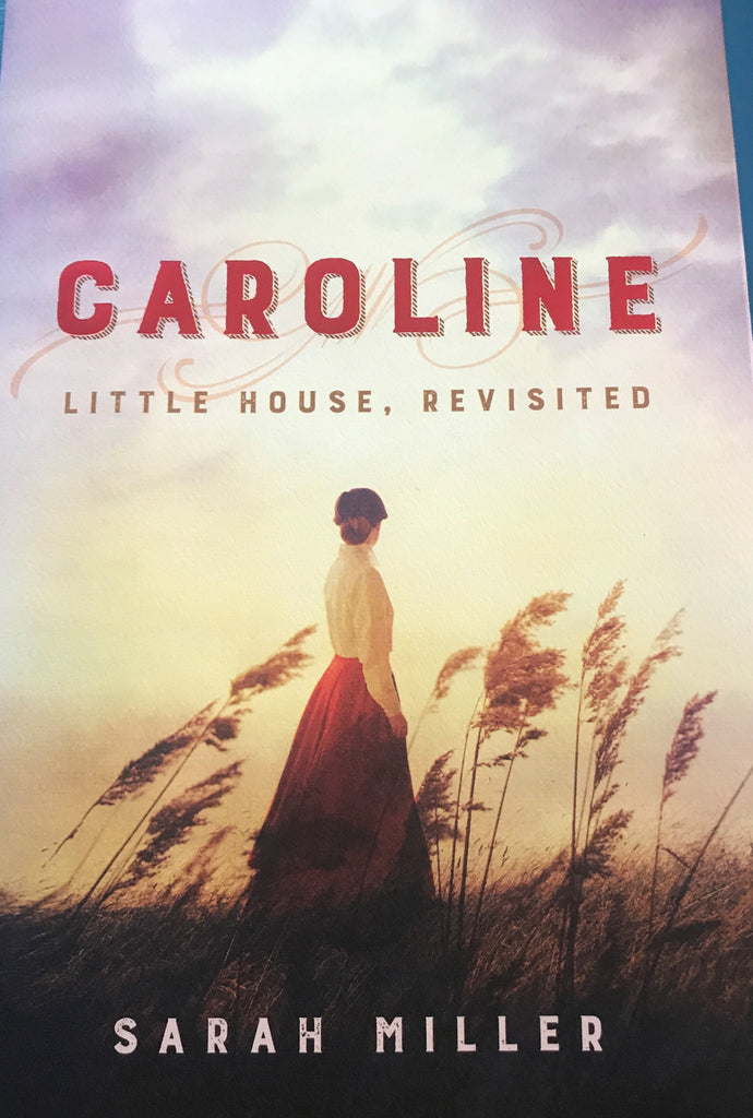 Caroline: Little House, Revisited Hardback