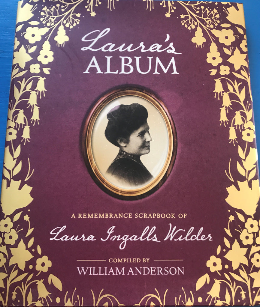 Laura's Album: A Remembrance Scrapbook of Laura Ingalls Wilder (Little House Nonfiction) Hardcover
