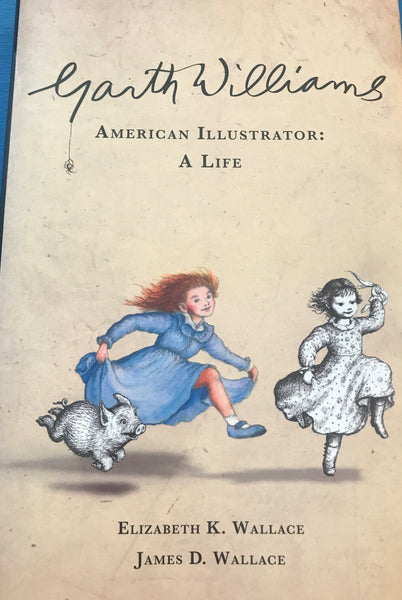 Garth Williams: American Illustrator A Life (Hardback)