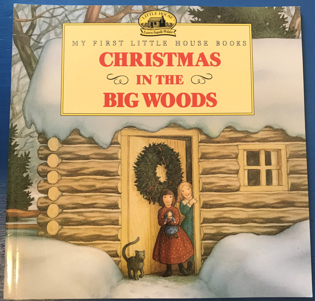 My First Little House Books - Christmas in the Big Woods