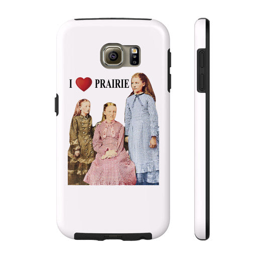 I Love Prairie Phone Case  Little House on the Prairie Museum
