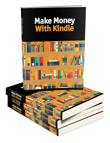 Making Money with Kindle, how to make money selling ebooks, how to make money on kindle, selling eBooks on Amazon, how to write an eBook, eBooks for Entrepreneurs