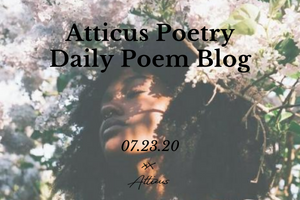 Daily Poem from Atticus Poetry: July 23rd