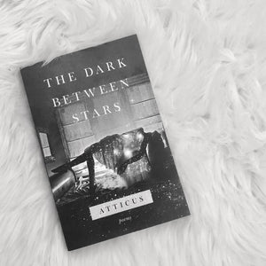 The Dark Between Stars - Poetry Book - Atticus Poetry