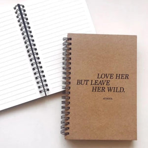 Love Her But Leave Her Wild - Journal