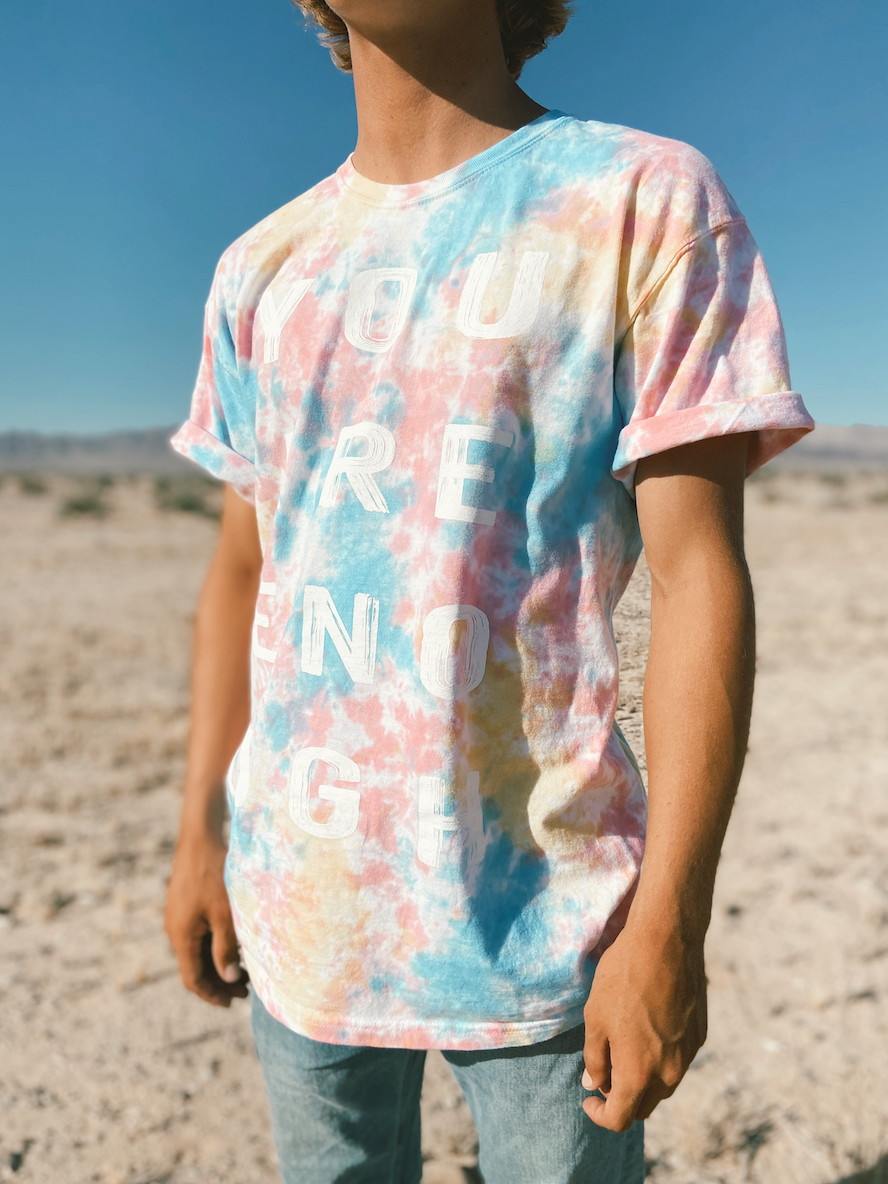You Are Enough - Tie Dye Tee
