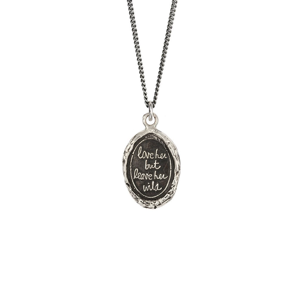'Love Her But Leave Her Wild' Talisman - Silver