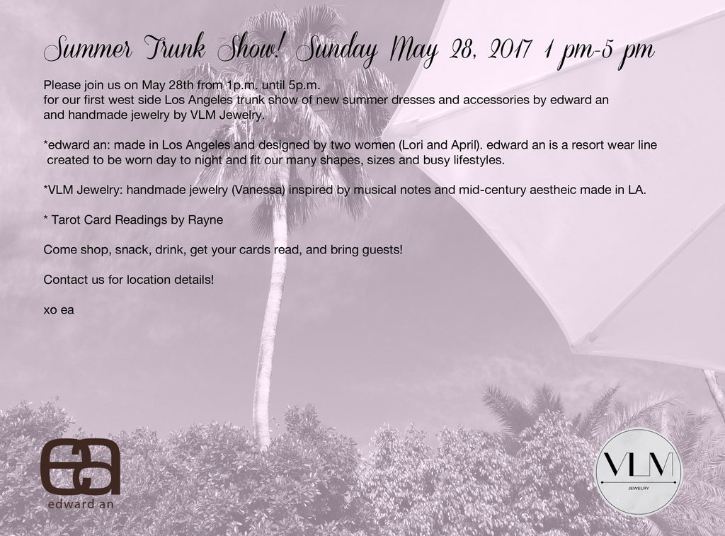 Memorial Day Weekend Trunk Show! Westside LA! Come shop, eat, drink, and get your cards read!