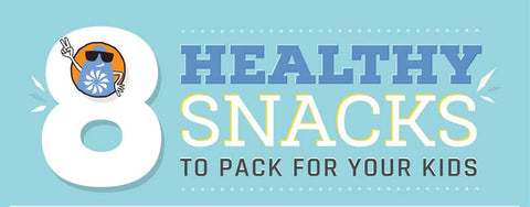 8 Healthy Snacks to Pack for Your Kids