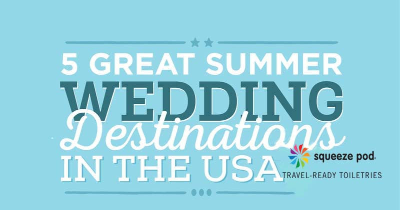 5 Great Summer Wedding Destinations in the USA