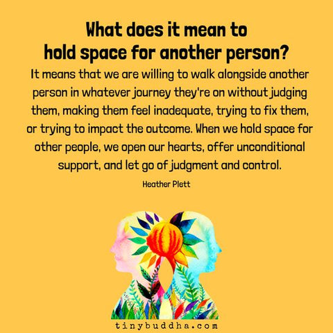 What does it Mean to Hold Space for Another Person?
