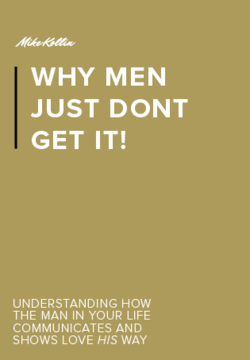 Why Men Just Don't Get it - Mike Kollin