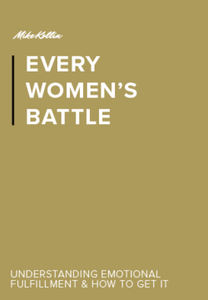 Every Woman's Battle - The Need for Love and Emotional Fulfillment - MGK International