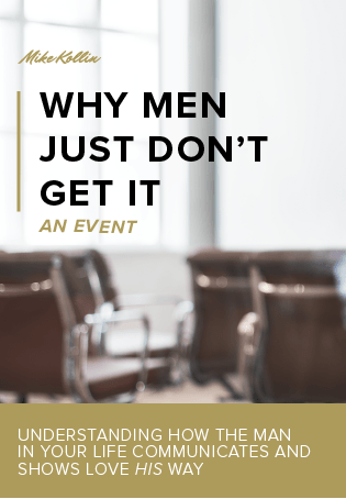 'Why Men Just Don't Get It' Event for Women - San Rafael, California - MGK International