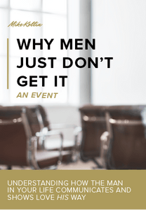 'Why Men Just Don't Get It' Event | Relationship Advice for Women - Napa Ca. - MGK International