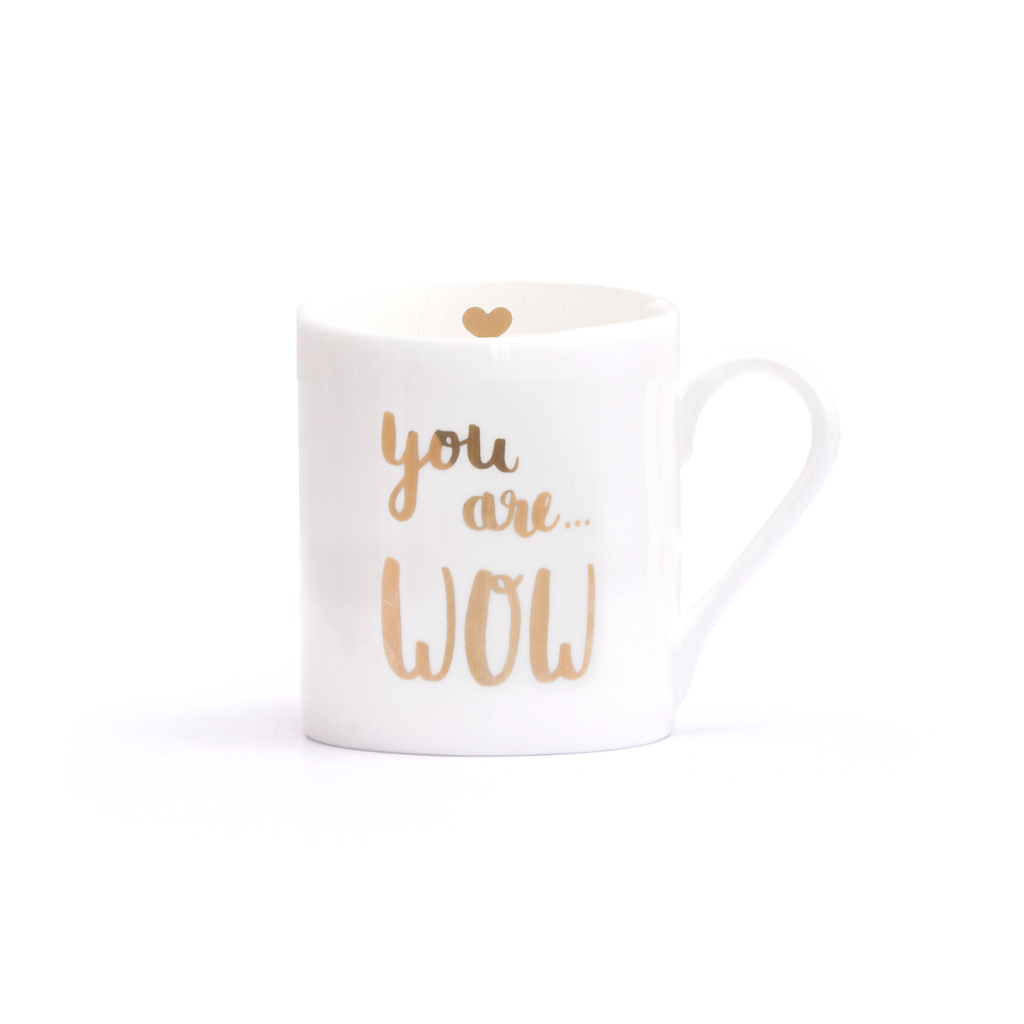 "Becher ""Your are wow"" Gold auf weiss"