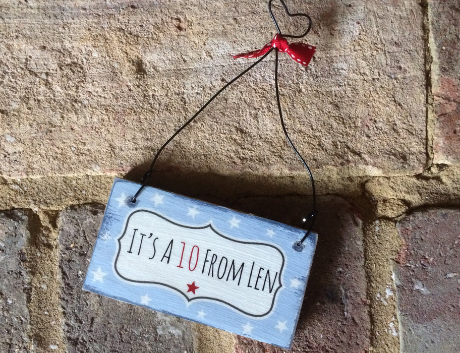 Handmade Hanging Plaque - IT'S A TEN FROM LEN