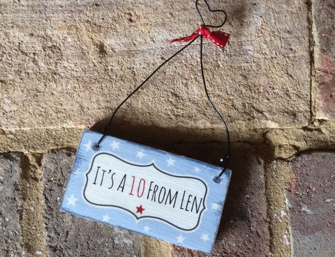 Handmade Hanging Plaque - IT'S A TEN FROM LEN - #Strictly