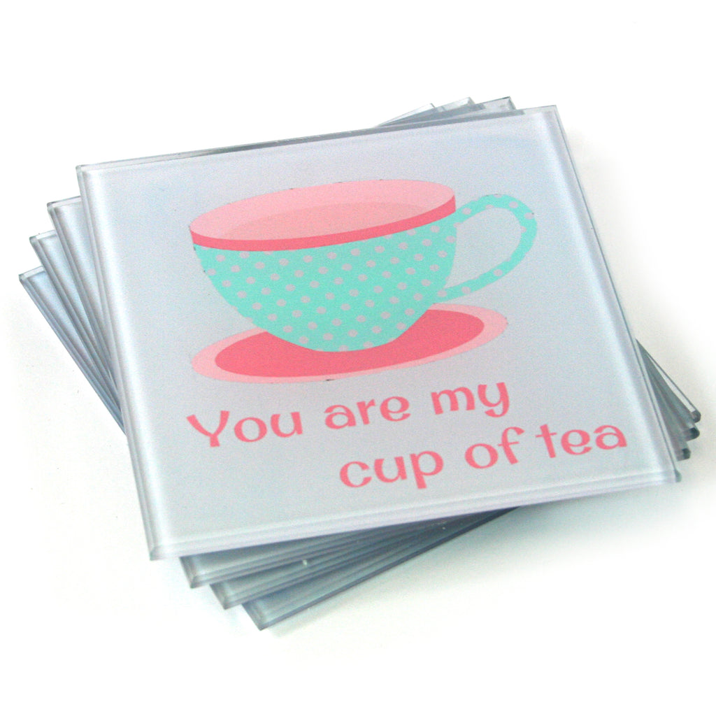 Tea Coasters - You are my cup of tea - Set of 4