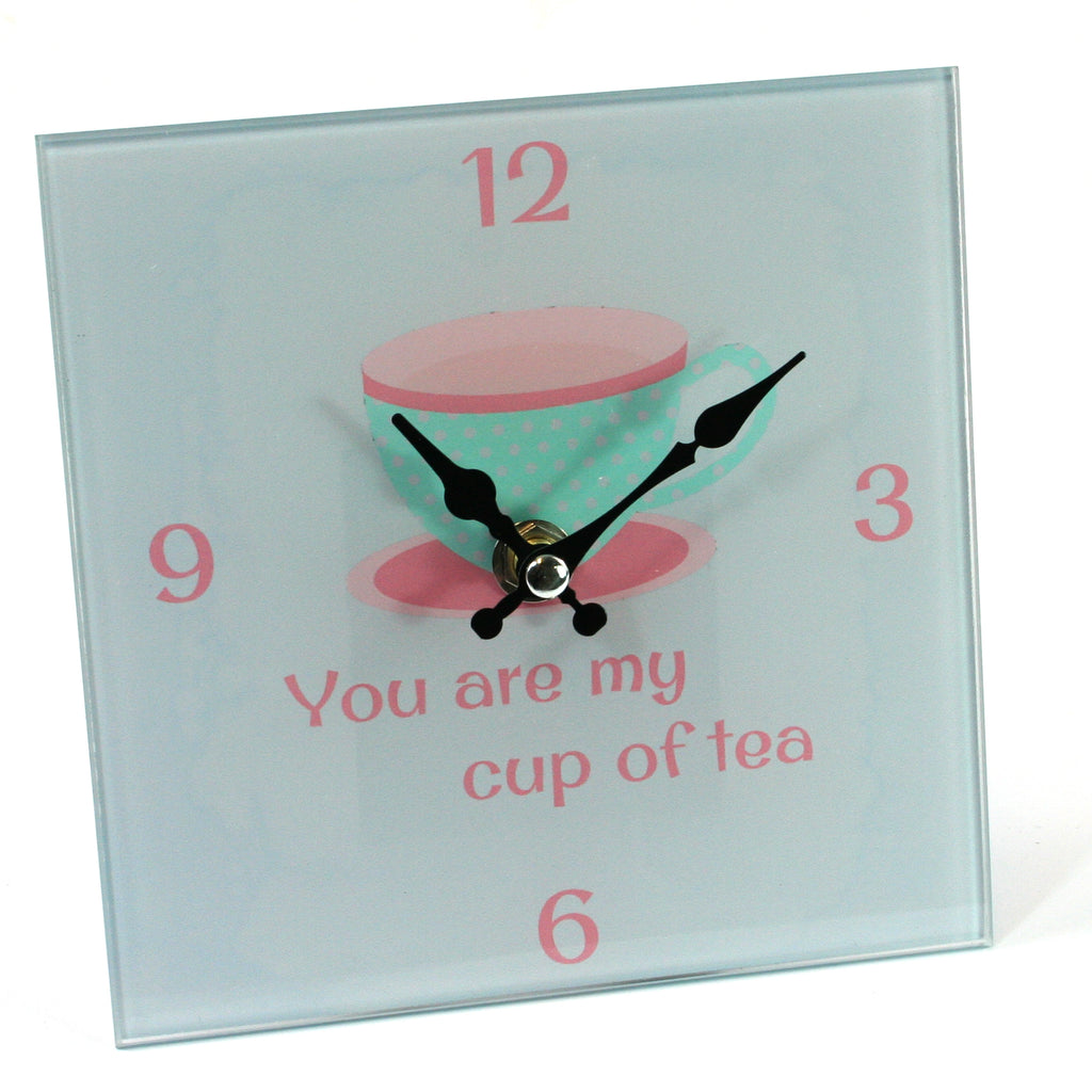 Tea Clock - You are my cup of tea
