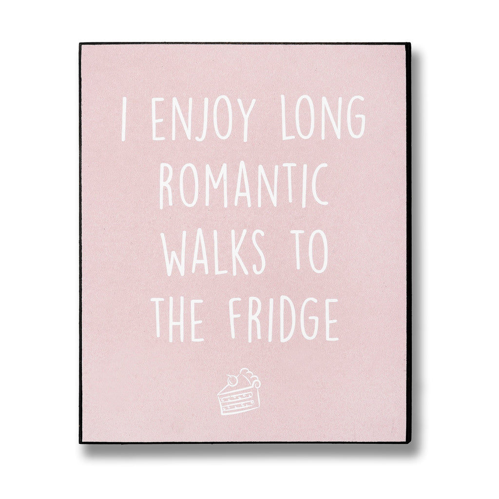 Romantic Walks to the Fridge - Wooden Wall Plaque