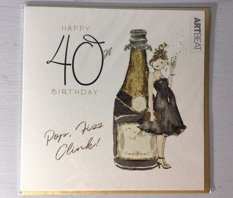 40th Birthday Card - Pop, Fizz, Clink!