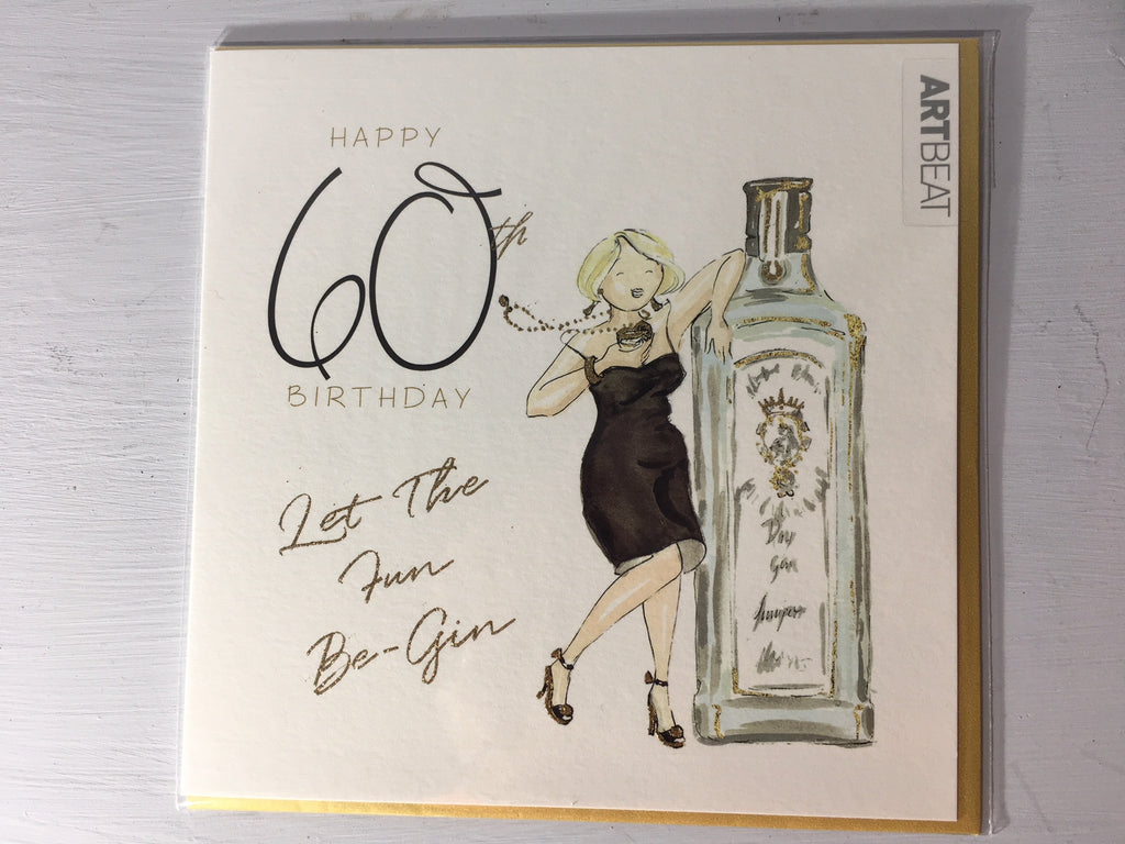 60th Birthday Card - Let The Fun Be-Gin