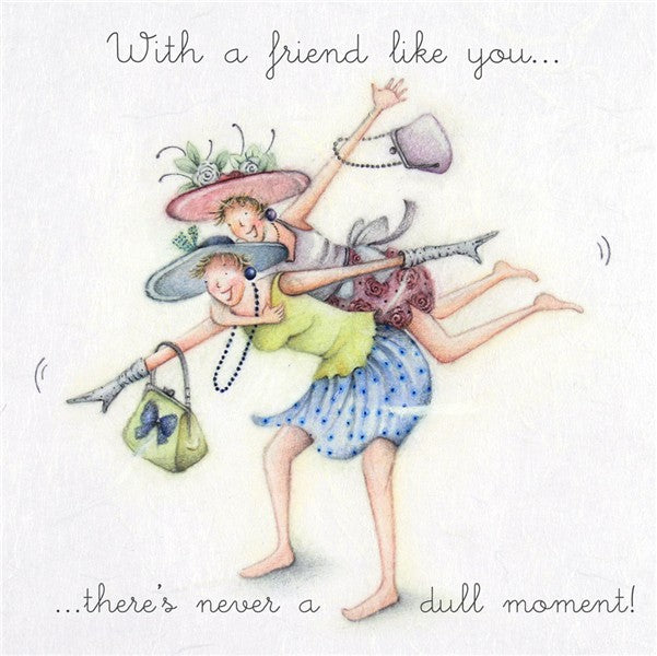 Friend Birthday Card - With a friend like you...there's never a dull moment! - Berni Parker