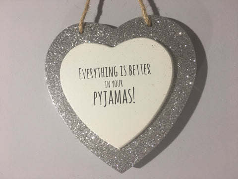 Sparkle Heart - Everything is better in your Pyjamas!