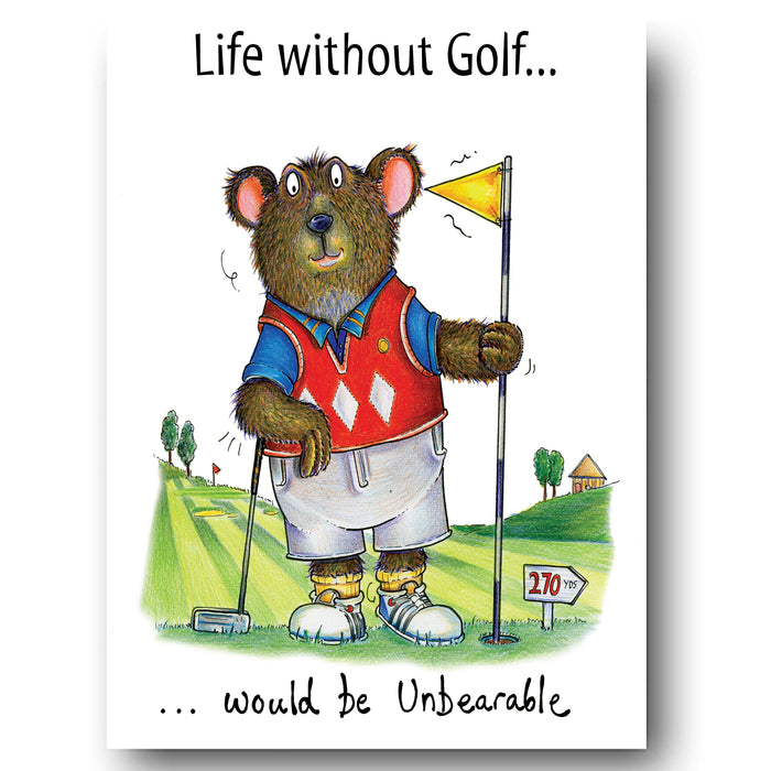 Golf Card - Life Without Golf Unbearable