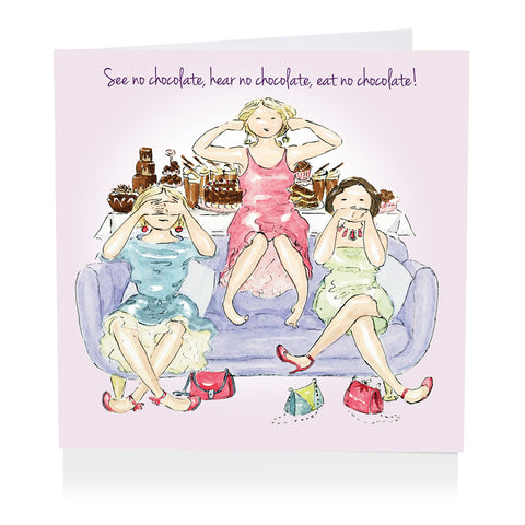 Chocolate Greeting Card - See no Chocolate, Hear no Chocolate, Eat no Chocolate!