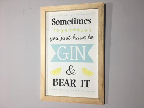 Gin Plaque - Sometimes you just have to Gin and Bear it