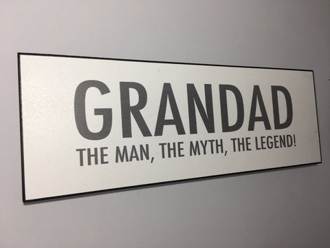 Grandad - The Man, The Myth, The Legend! - Wall Plaque