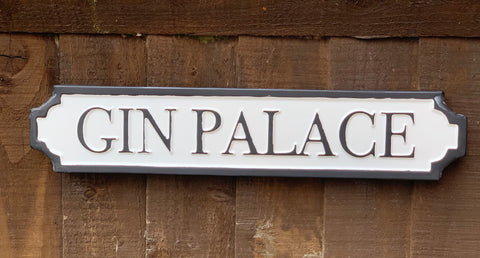 Gin Palace - Metal Road Sign