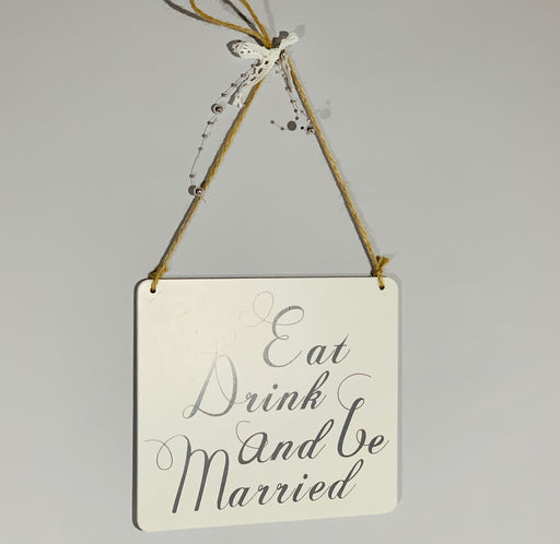 Eat Drink and Be Married - Hanging Plaque