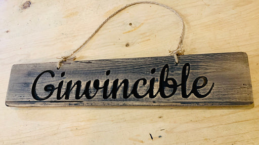 GINVINCIBLE - Rustic Wooden Message Plaque