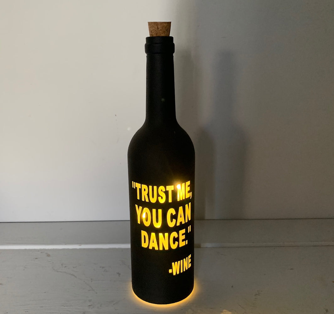 Light Up Wine Bottle Black - Trust Me You Can Dance..Wine