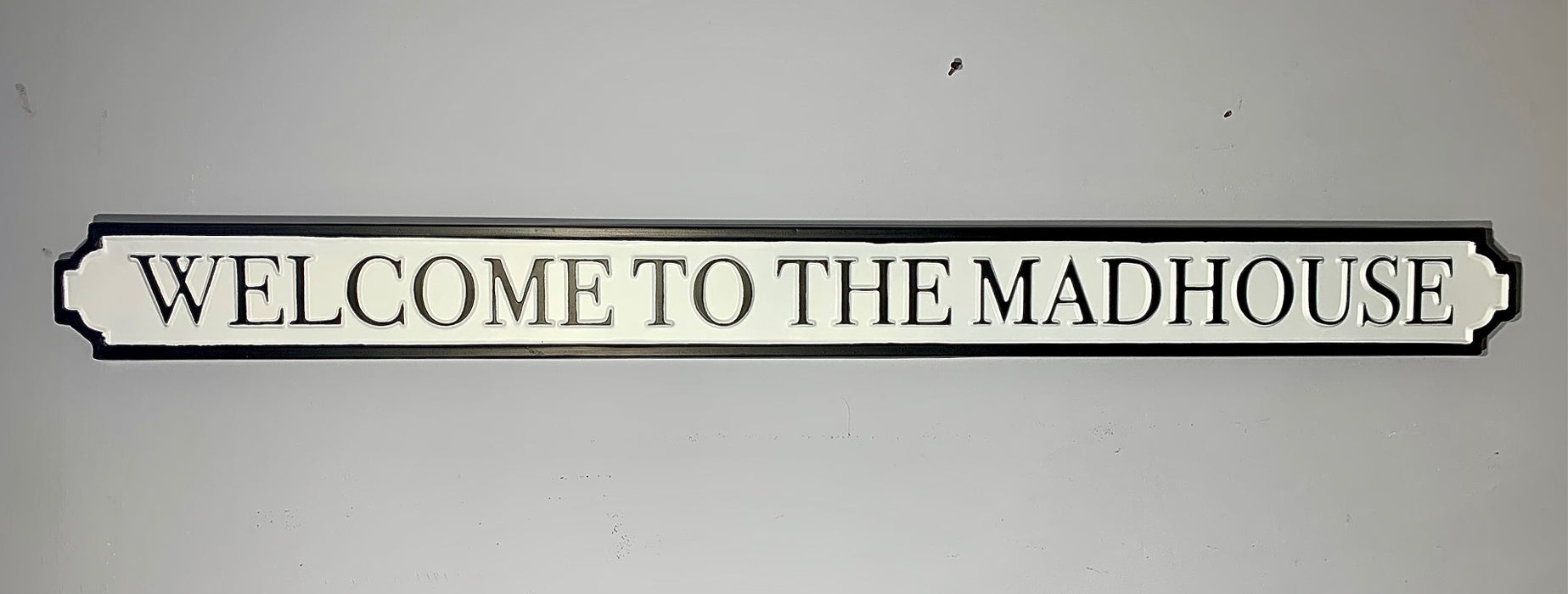 Welcome to the Madhouse - Metal Road Sign