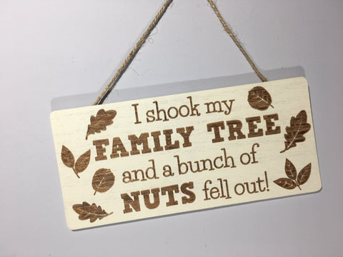 Family Tree Plaque - I Shook My Family Tree and a bunch of nuts fell out!