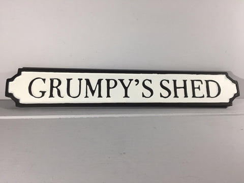 Grumpy's Shed - Metal Road Sign