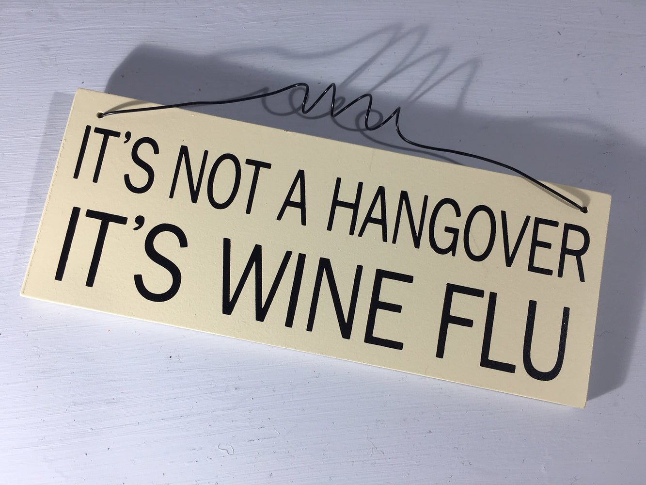 It's not a hangover It's Wine Flu - Hanging Plaque