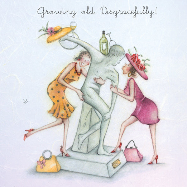 Friend Card - Growing Old Disgracefully!.. Berni Parker