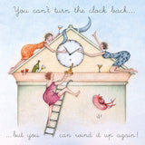 Ladies Birthday Card - You can't turn the clock back..Berni Parker