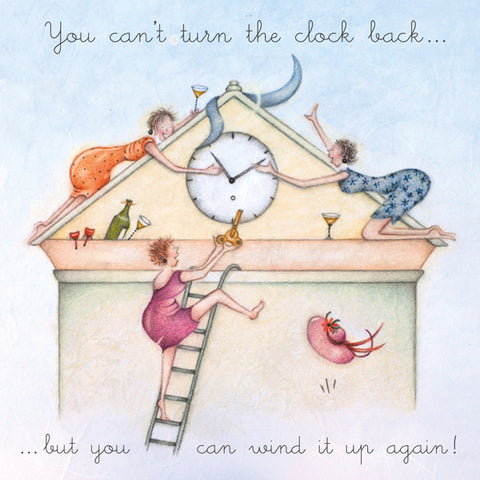 Ladies Birthday Card - You can't turn the clock back...but you can wind it up again!  Berni Parker